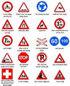 Hahahaha!!! These are the Italian signs I just had to learn! Much funnier this way!!! Lol