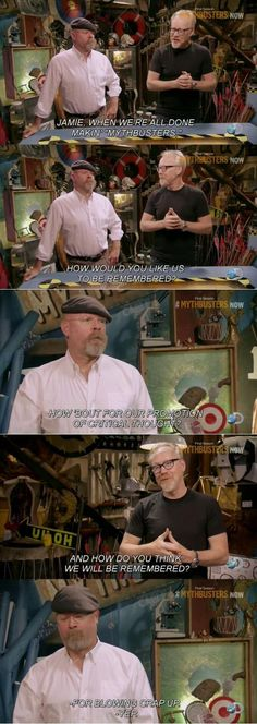 Mythbusters will be remembered for...