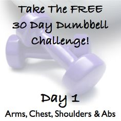 DAY 1 ~ Sculpt The Body Of Your Dreams With This FREE 30 Day Dumbbell Challenge! http://wholelifestylenutrition.com/30-day-dumbbell-challenge/sculpt-the-body-of-your-dreams-with-the-30-day-dumbbell-challenge/