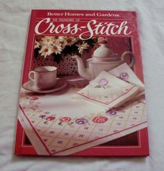 Better Homes and Gardens The Pleasures of Cross-Stitch book by FreakyKeen for $10.00