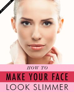 how to makeup your face look slimmer