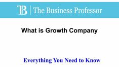 What is a Growth Company  TheBusinessProfessor.com  #TheBusinessProfessor #entrepreneurship #startup #business #businessowner #businessowners #law #lawschool #businessschool #Growthcompany Accounting Cycle, Cash Out Refinance, Growth Company, Law School, Business School, Entrepreneurship, Need To Know, Professor