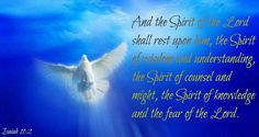 """""""The Spirit of the LORD will rest on him..."""" Isaiah 11:2"""