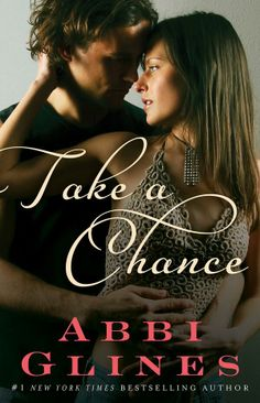 Take a Chance  (Chance #1) by Abbi Glines  -On sale February 25th 2014 by Atria Books -When Harlow Manning's rocker father goes on tour, he sends her to Rosemary Beach, Florida, to live with her half-sister, Nan. The problem: Nan despises her. Harlow has to keep her head down if she wants to get through the next nine months, which seems easy enough. Until gorgeous Grant Carter walks out of Nan's room in nothing but his boxer briefs.
