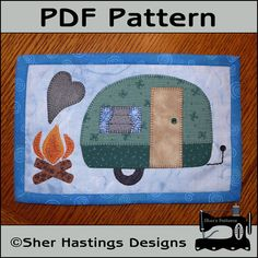 INSTANT DOWNLOAD PDF Pattern to make this camping themed mug rug or camper mini quilt. Made with these cute appliques. Measures 6 1/2 x 10 You can use them for setting your mug on with a snack, or my favorite way, leaning them against the wall in my hutch. You can even stitch rings to the back and hang on your wall. These are the funnest of things to make! If you choose the machine applique, you can whip these up in no time. They make great gifts when given with a cute mug. They are ...