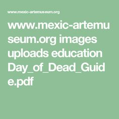 www.mexic-artemuseum.org images uploads education Day_of_Dead_Guide.pdf