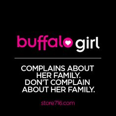Buffalo Girl complains about her family. Don't complain about her family.