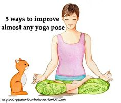 5 ways to improve almost any yoga pose