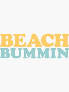 'Beach Bummin'' Sticker by LanceDonnahue Wall Collage Decor, Photo Wall Collage, Picture Wall, Beachy Quotes, Cute Beach Quotes, Beachy Pictures, Beach Room, Beach Wallpaper, Beach Aesthetic