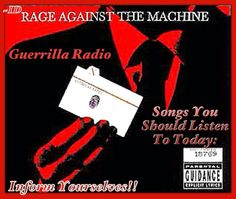Rage Against the Machine Radio Song, Rage Against The Machine, The More You Know, Guerrilla, California, Songs, Live, Usa, Quotes