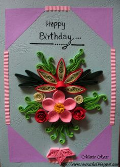 Quilled Birthday card - by: www.pinterest.com/rosyrachel1/paper-quilling/