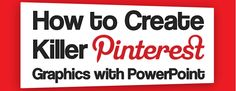 How To Create Killer Pinterest Graphics With PowerPoint ~ a great #tutorial by Andrew Johnson over at seo.com that gives you all the easy details about using #PowerPoint to create #Pinterest #graphics