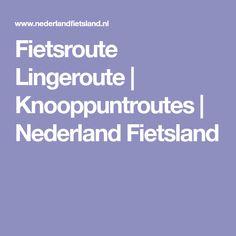 Fietsroute Lingeroute | Knooppuntroutes | Nederland Fietsland Holland, Camper, The Nederlands, Caravan, Camper Van, Campers, The Netherlands, Motorhome, Mobile Homes