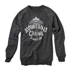 The Mountains are Calling and I Must Go Sweatshirt - Pre-order