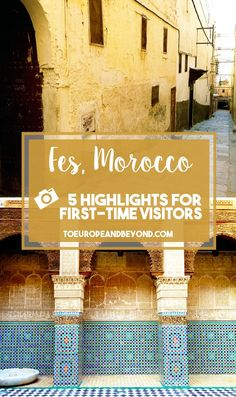 Five things you must absolutely see and do in Morocco's former imperial city http://toeuropeandbeyond.com/5-things-to-do-in-fes-morocco/ #travel #Morocco