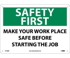 SAFETY FIRST, MAKE YOUR WORK PLACE SAFE BEFORE STARTING THE JOB, 10X14, .040 Aluminum