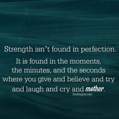 This is real strength. Not in doing more, being more, or perfection. It's in giving of you, loving your kids, and pressing on. #findingjoy