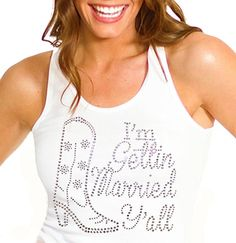 """""""I'm Gettin Married Y'all"""" Tank with boot"""
