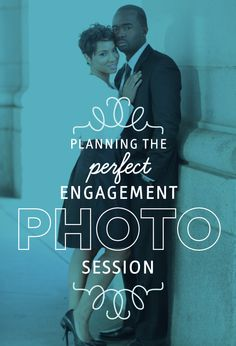 planning the perfect engagement photo session