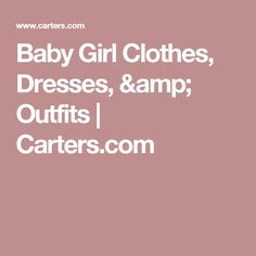 Baby Girl Clothes, Dresses, & Outfits | Carters.com
