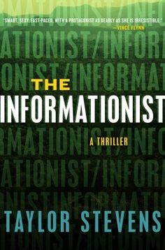 The Informationist  is the first in a series by a relatively new author. The second is out and the third is due out in 2013. I couldn't put this down and immediately read the second one. Though fiction, Stevens draws on her life experiences growing up across 4 continents in a cult.