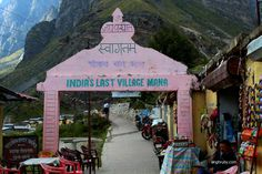India's last village on the India China/Tibbet border is called Mana Village. Bhim Pul is a mythological significant spot in the village.