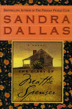 The Diary of Mattie Spenser by Sandra Dallas had me smiling from the beginning