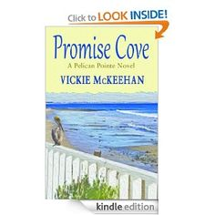 Promise Cove (A Pelican Pointe Novel): Vickie McKeehan: Amazon.com: Kindle Store                        FREE  05/16/13