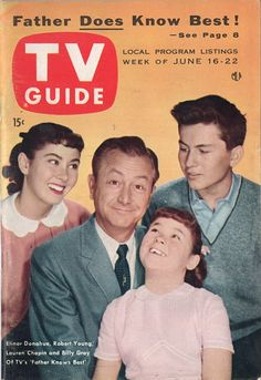 "TV Guide: June 1956 - Elinor Donahue, Robert Young, Lauren Chapin and Billy Gray of TV's ""Father Knows Best"" Best Tv Shows, Favorite Tv Shows, Radios, Tv Fr, Movies And Series, Tv Series, Comedy Series, Robert Young, George Young"