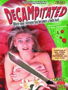 Poster for the movie Decampitated. Streaming Movies, Hd Movies, Movies Online, Movies And Tv Shows, Movie Tv, Watch Movies, Hack And Slash, Best Horrors, Halloween Movies