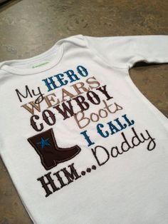 My Hero Wears Cowboy Boots, I Call Him Daddy- Embroidered White Onesie Cute Baby Clothes, Babies Clothes, Everything Baby, Baby Time, Our Baby, Baby Fever, Future Baby, Baby Boy Outfits, Just In Case