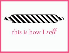 This is how I roll - Printable