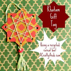 A Crafty Arab: Khatam Gift Tag Tutorial. Make this easy 8 point star, also called a khatam, gift tag from a recycled cereal box, some sting and a hole punch. Optional: you can use a stencil to decorate it and also add a tassel.