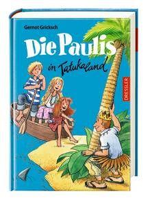 Die Paulis in Tatukaland - Gernot Gricksch (ab 9 Jahren)