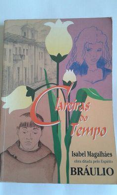 Libro CLAREIRAS DO TEMPO - ditado pelo espirito Braulio