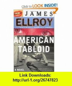 9 best e book library images on pinterest before i die behavior american tabloid a novel 9780375727375 james ellroy isbn 10 037572737x fandeluxe Image collections