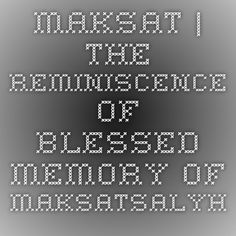 MAKSAT | THE REMINISCENCE OF BLESSED MEMORY OF MAKSATSALYH