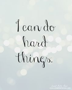 """I Can Do Hard Thing"
