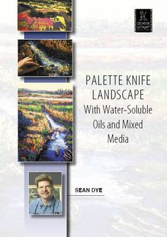 Palette Knife Landscape with Water-Soluble Oils & Mixed Media with Sean Dye | http://ccpvideos.com/products/sd1d | ou learn how to layer materials, in order to achieve the versatility of mixed-media, without sacrificing long-term survivability. Sean demonstrates the tools & techniques to combine charcoal, India ink, acrylic gouache and water-soluble oils on the same canvas.