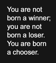 Chose wisely.