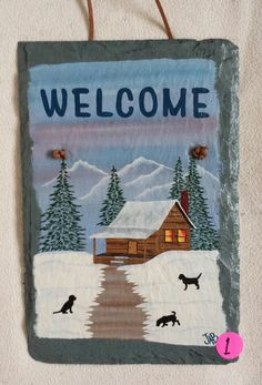 Hand painted slate  Welcome sign , Cozy winter scene with cabin in the woods .Made in Vermont . slate painting . painted slate , slate sign by BlackDogArtJudy on Etsy