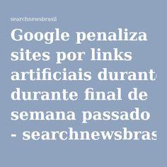 Google penaliza sites por links artificiais durante final de semana passado - searchnewsbrasil