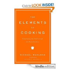 The Elements of Cooking- Michael Ruhlman