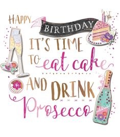 Happy Birthday Prosecco Handmade Embellished Greeting Card By Talking Pictures C Funny Happy Birthday Meme, Happy Birthday Images, Happy Birthday Greetings, Birthday Messages, Birthday Pictures, Happy Birthday Quotes For Friends, Friend Birthday, Birthday Fun, Birthday Cake