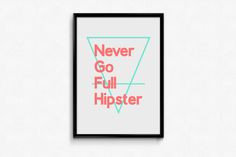 never go full hipster All Pictures, Hipster, Graphic Design, Frame, Artwork, Fun, Picture Frame, Hipsters, Work Of Art
