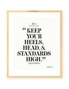 Keep Your Heels, Head, & Standards High Print #cocochanelquote #fashionart #chanel #prettychicsf