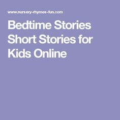 Bedtime Stories Short Stories for Kids Online
