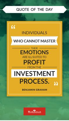 "Quote of The Day ""Individuals who cannot master their emotions are ill-suited to profit from the investment process."" Benjamin Graham"