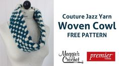 Easy Woven Cowl with Couture Jazz Yarn - Right Handed