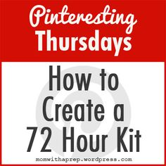 How to Make a 72 Hour Kit for Emergencies  |  Mom with a Prep Blog